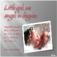 Little Girls Are Angels In Disguise.