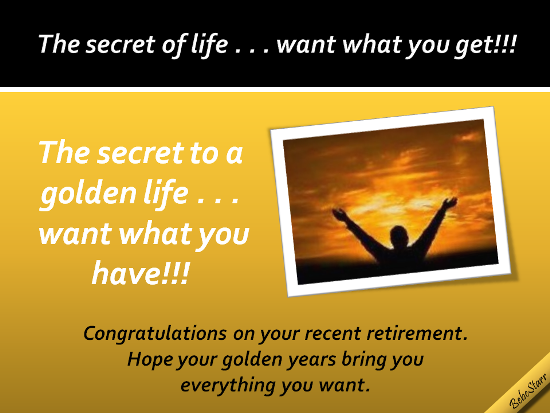 Secret To A Golden Life.