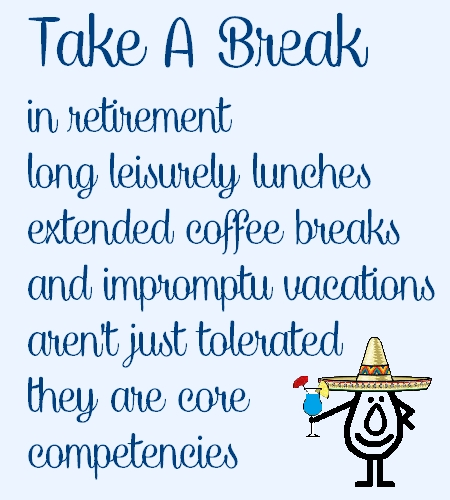 take a break a funny retirement poem retirement ecards  take a break a funny retirement poem