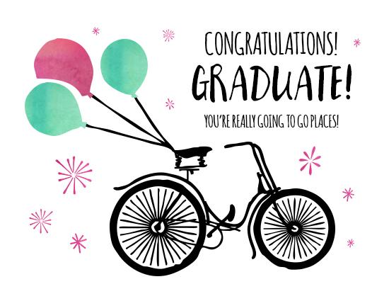 Congrats Graduate! You're Going...