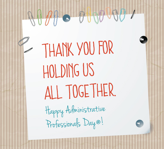 Thank You Quotes For Administrative Professionals Day: Thanks For Holding Us Together Free Appreciation ECards