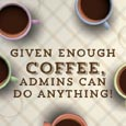 Admins Love Coffee!