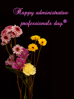 Administrative Professionals Day®.