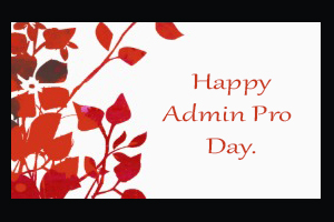 Admin Professionals Day.