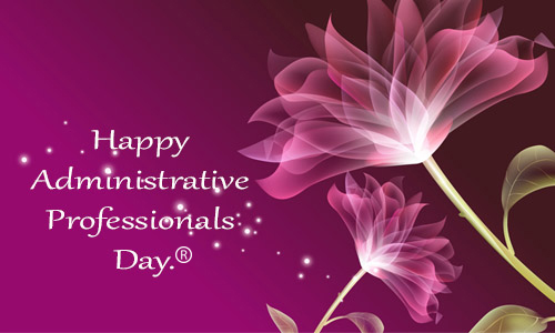 Have A Happy Admin Professionals Day.