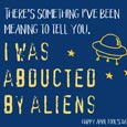 I Was Abducted By Aliens!
