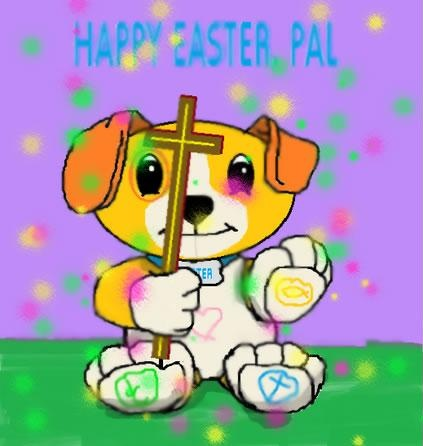 Happy Easter, Pal.