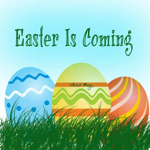 Easter Is Coming.