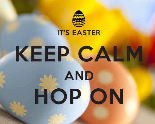Keep Calm, It's Easter!