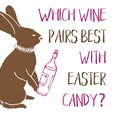 Wine Pairs Best With Easter Candy?