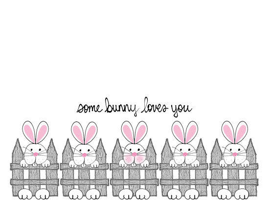 Some Bunny Loves You This Easter.