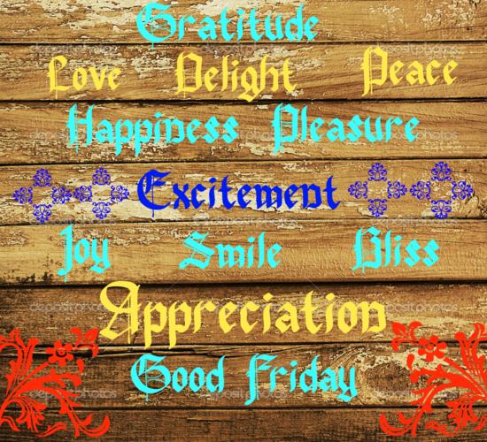Good Friday Emotions!