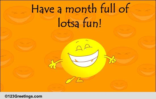 Lotsa Fun Free Humor Month Ecards Greeting Cards 123