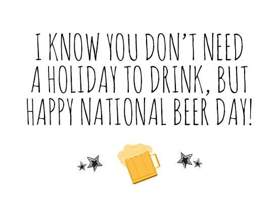 You Don't Need A Holiday To Drink...