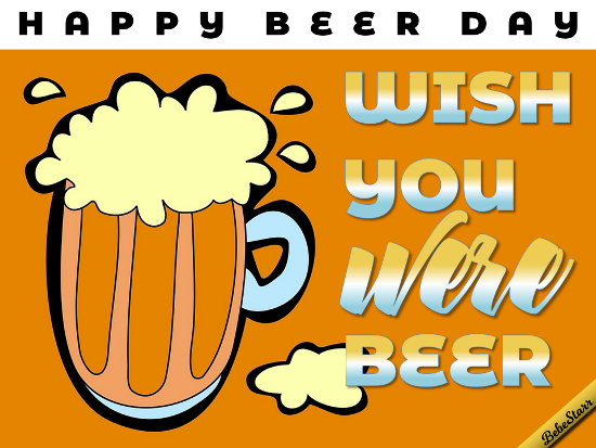 Miss You On National Beer Day Free National Beer Day Ecards 123 Greetings