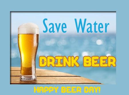 Save Water Drink Beer Free National Beer Day Ecards Greeting Cards 123 Greetings