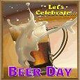 Celebrate Beer Day.