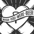 Wish You Were Beer...