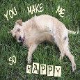 You Make Me So Happy.