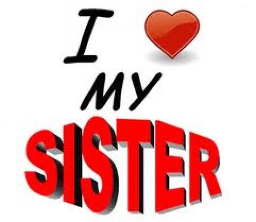 I Love My Sister...
