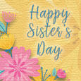 Home : Events : Sister's Day 2018 [Aug 5] - Happy Sister's Day Pretty Flowers.