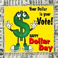 Home : Events : Dollar Day 2019 [Aug 8] - Your Dollar Is Your Vote!