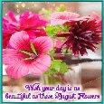 My Beautiful August Flowers Ecard.