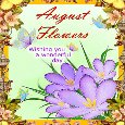 A Wonderful August Flowers Ecard.