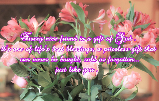 Every Nice Friend Is A Gift Of God.