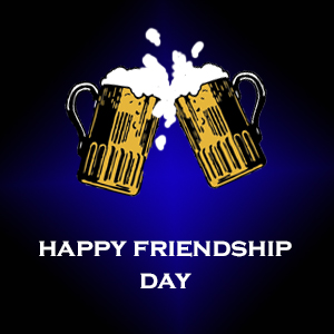 Cheers To Friendship Day.