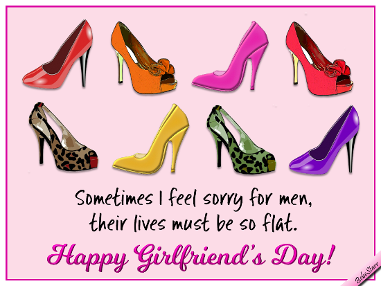 i feel sorry for men free girlfriend s day ecards greeting cards