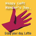 Left Hander's Day, Mate.