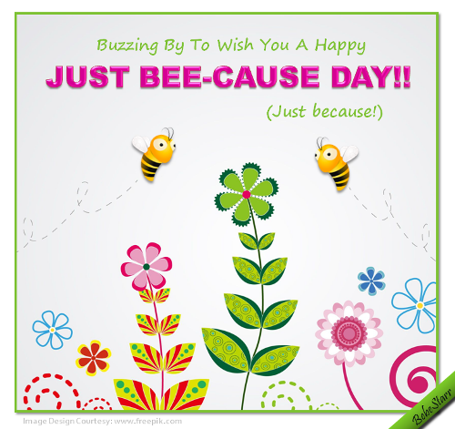Just bee cause free just because day ecards greeting cards 123 customize and send this ecard just bee cause m4hsunfo