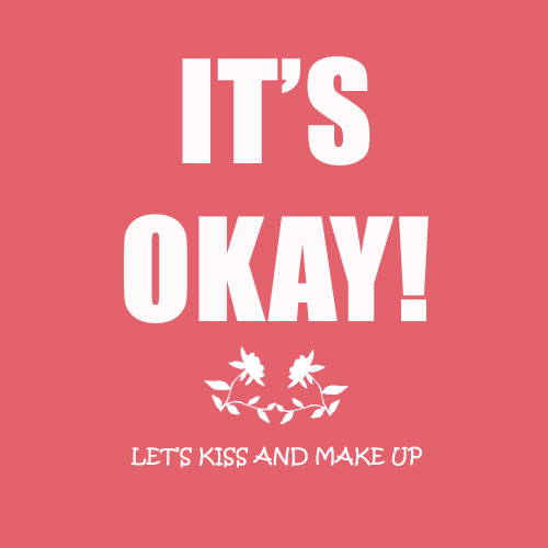 Kiss And Makeup Day: It's Okay. Free Kiss & Make Up Day ECards, Greeting Cards