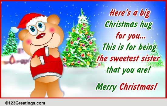 Merry Christmas Sister.Christmas Hugs For Your Sister Free Family Ecards Greeting
