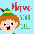 Have Your Elf....
