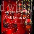 May Your Day Be Filled With Love.