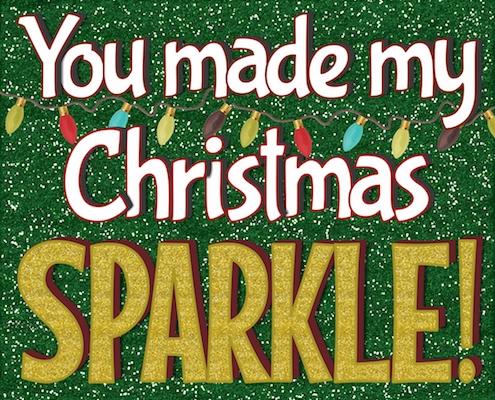 You Made My Christmas Sparkle.