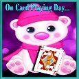 My Cute Card Playing Day Ecard.