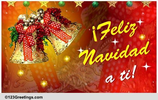 feliz Navidad A Ti! Free Spanish eCards, Greeting Cards | 123 ...