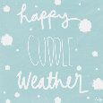 Happy Cuddle Weather!