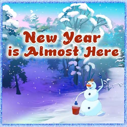 New Year Is Almost Here    Free New Year U0026 39 S Eve Ecards