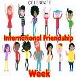 Celebrate Intl. Friendship Week.