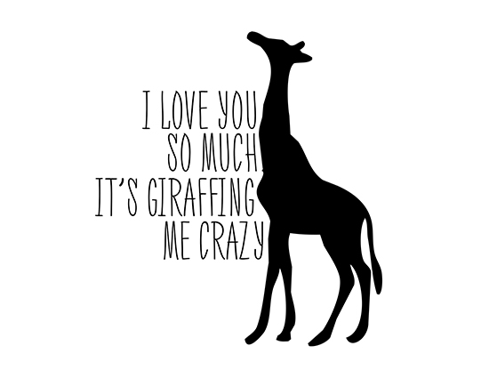 You're Giraffing Me Crazy!!