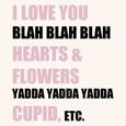I Love You Blah Blah Bah...