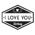 I Love You, Dirtbag Funny Card.