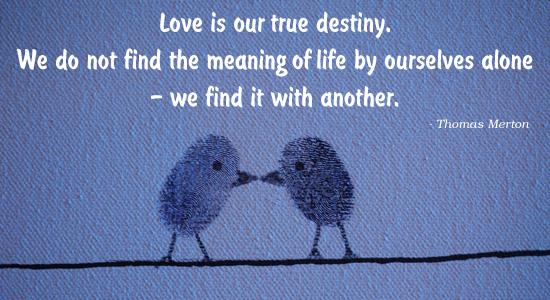 True Destiny Is Love Free Happy Valentines Day Quotes Ecards 123