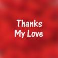 Thanks My Love!