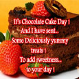 Chocolate Cake Day My Sweetheart...