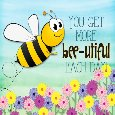 You Get More  Bee-utiful!